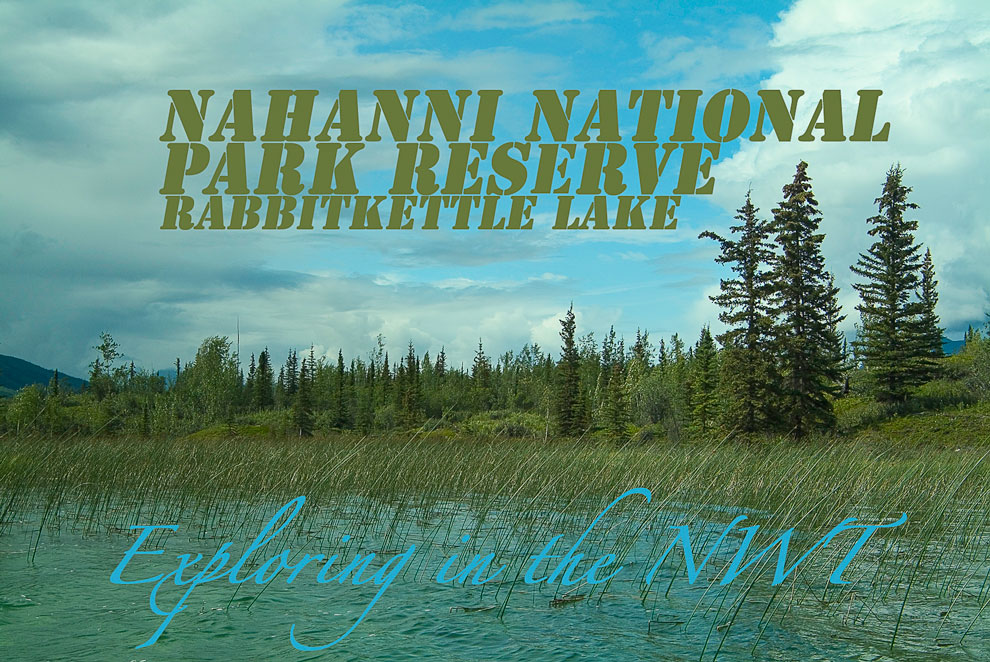 Canada Off Road: Exploring in the NWT – Rabbit Kettle Lake